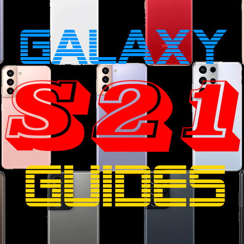 Samsung Galaxy S21 guides